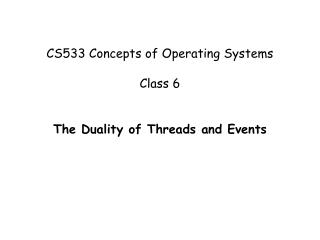 CS533 Concepts of Operating Systems  Class 6