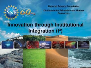 Innovation through Institutional Integration (I 3 )