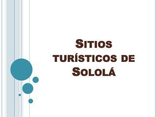 Sitios turísticos de Sololá