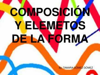 COMPOSICIÓN Y ELEMETOS  DE LA FORMA