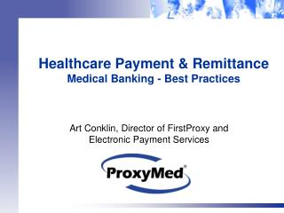 Healthcare Payment  Remittance  Medical Banking - Best Practices
