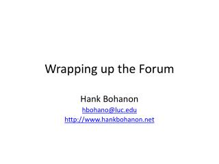 Wrapping up the Forum