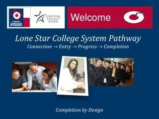 Lone Star College System Pathway Connection → Entry → Progress → Completion