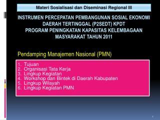 Tujuan Organisasi Tata Kerja Lingkup Kegiatan Workshop dan  Bintek  di Daerah Kabupaten
