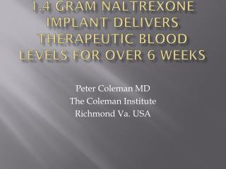 1.4 Gram Naltrexone Implant delivers therapeutic blood levels for over 6 weeks