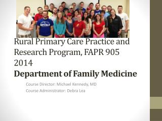 Rural Primary Care Practice and Research Program, FAPR 905 2014 Department of Family Medicine