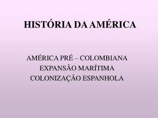 HIST RIA DA AM RICA