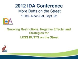 2012  IDA Conference  More Butts on the Street