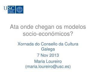 Ata onde  chegan  os modelos  socio-económicos ?