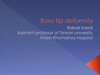 Boxy tip deformity