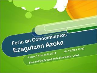 Feria de Conocimientos  Ezagutzen Azoka