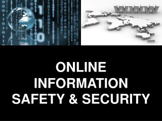 ONLINE INFORMATION SAFETY & SECURITY