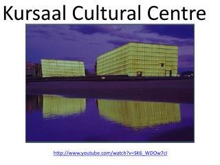Kursaal  Cultural Centre
