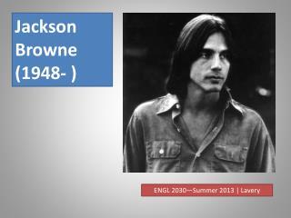Jackson Browne ( 1948- )