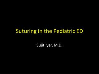 Suturing in the Pediatric ED