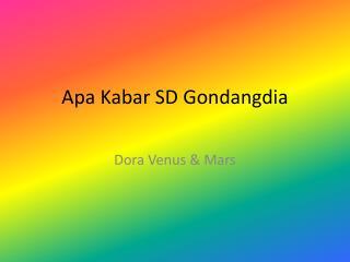 Apa Kabar  SD  Gondangdia