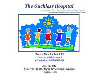 Maurine Clark, RN, MN, CRNI maurineclark@msn.com www.ouchlesshealthcare.org April  21, 2012