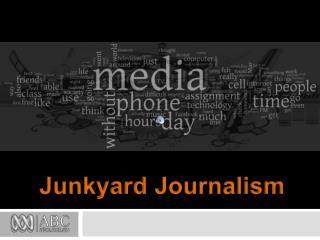Junkyard Journalism