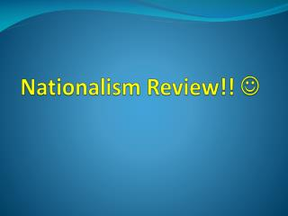 Nationalism Review!!  