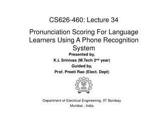 Presented by, K.L Srinivas (M.Tech 2 nd  year) Guided by, Prof.  Preeti  Rao (Elect. Dept)