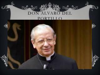 Don  Alvaro  Del Portillo
