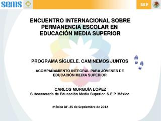 ENCUENTRO INTERNACIONAL SOBRE PERMANENCIA ESCOLAR EN  EDUCACIÓN MEDIA SUPERIOR