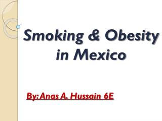 Smoking & Obesity in Mexico