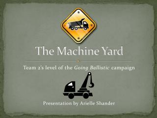 The Machine Yard