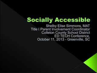 Socially Accessible
