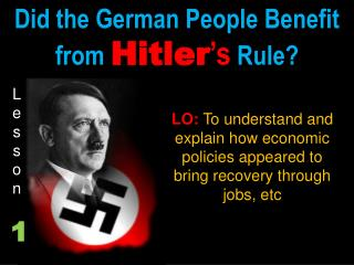 Did the German People Benefit from  Hitler 's  Rule?