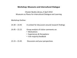 Workshop: Museums and Intercultural  Dialogue Chester Beatty Library, 4 April 2014
