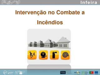 Intervenção no Combate a Incêndios