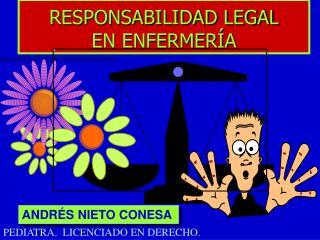 RESPONSABILIDAD LEGAL  EN ENFERMER A