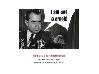 Don't Be Like Richard Nixon