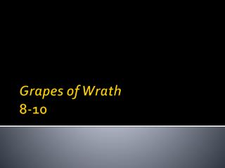 Grapes of Wrath 8-10
