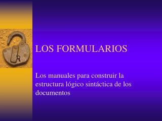LOS FORMULARIOS
