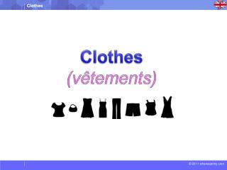 Clothes ( vêtements )