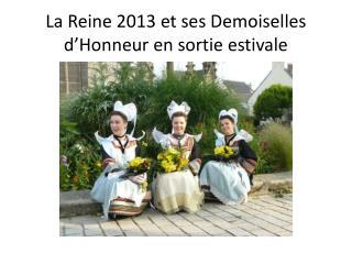 La Reine 2013 et ses Demoiselles d'Honneur en sortie estivale
