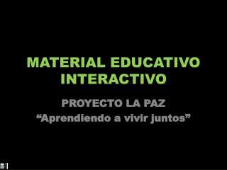 MATERIAL EDUCATIVO INTERACTIVO