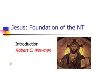 Jesus: Foundation of the NT