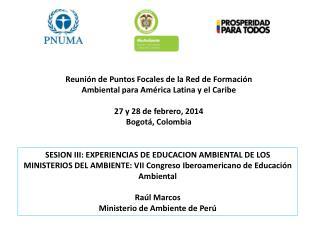 Reunión de Puntos Focales de la Red  de Formación  Ambiental para  América Latina y el  Caribe