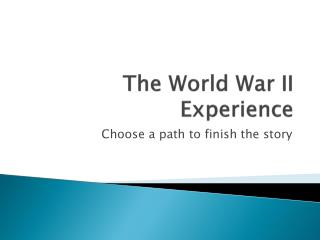 The World War II Experience