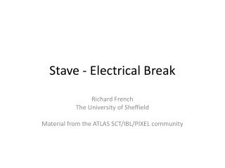 Stave - Electrical Break