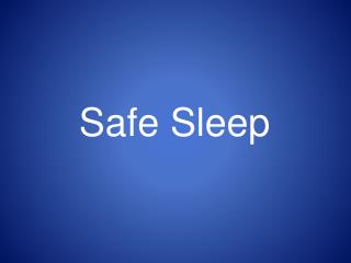 Safe Sleep