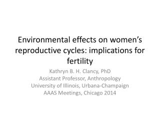 Environmental effects on women's reproductive cycles: implications for  fertility