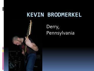 Kevin  Brodmerkel
