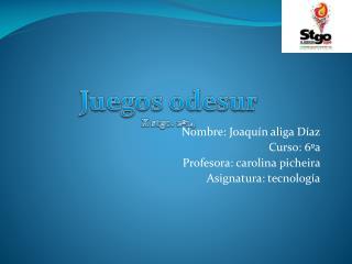 Nombre: Joaquín aliga Díaz Curso: 6ºa Profesora: carolina  picheira Asignatura: tecnología