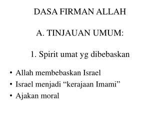 DASA FIRMAN ALLAH A. TINJAUAN UMUM: 1 . Spirit  umat yg dibebaskan