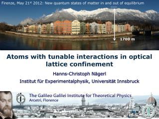 Hanns-Christoph Nägerl Institut für Experimentalphysik ,  Universität  Innsbruck