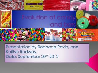 Evolution of candy and bars